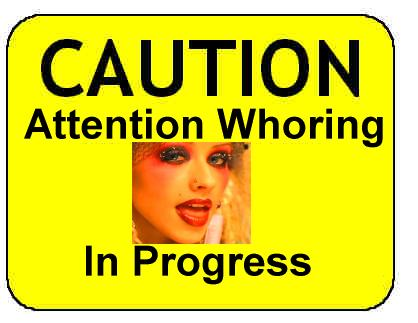 Attention whoring in progress